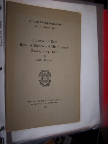 A LAWYER OF KENT - BARZILLAI SLOSSON AND HIS ACCOUNT BOOKS, 1794-1812