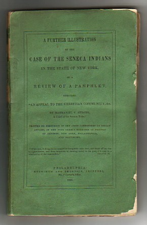 "Image for A Further Illustration of the CASE OF THE SENECA INDIANS in the State of New York, in a Review of a Pamphlet entitled ""An Appeal to the Christian Community, &c. by Nathaniel T. Strong, A Chief of the Seneca Tribe."""