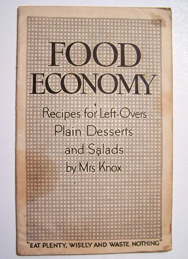 Image for FOOD ECONOMY   Recipes For Left-Overs, Plain Desserts and Salads by Mrs. Knox