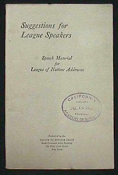 Image for SUGGESTIONS FOR LEAGUE SPEAKERS - Speech material for League of Nations addresses