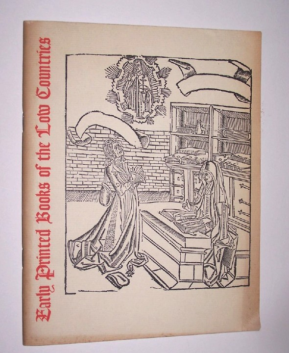 Image for EARLY PRINTED BOOKS OF THE LOW COUNTRIES, from the Lessing J. Rosenwald Collection, An Exhibition in the Library of Congress April 2, 1958 to August 31, 1958
