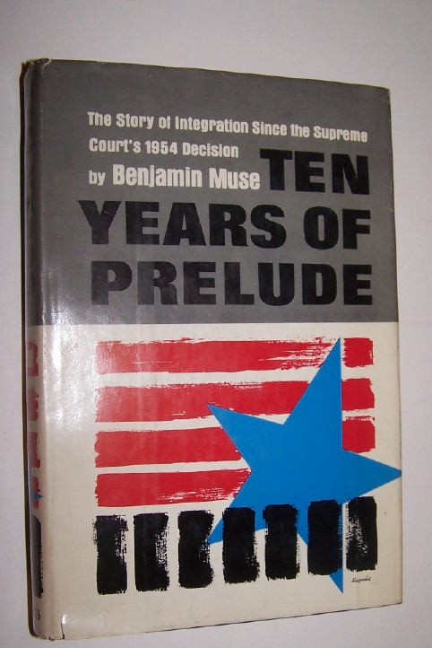 Image for TEN YEARS OF PRELUDE - The Story of Integration since the Supreme Court's 1954 Decision