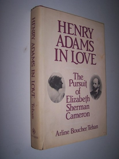 Image for HENRY ADAMS IN LOVE   the Pursuit of Elizabeth Sherman Cameron