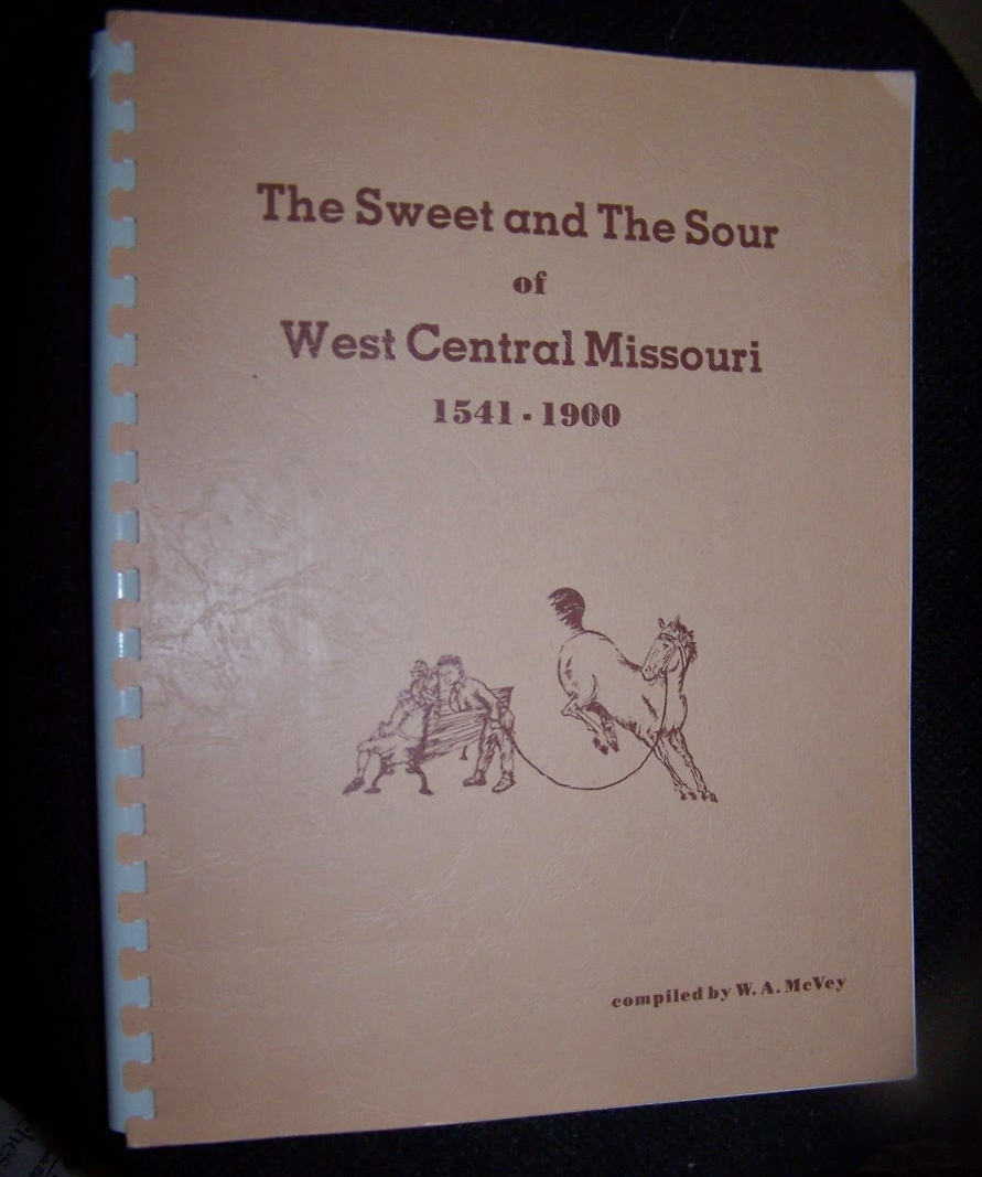 Image for THE SWEET AND THE SOUR OF WEST CENTRAL MISSOURI 1541-1900
