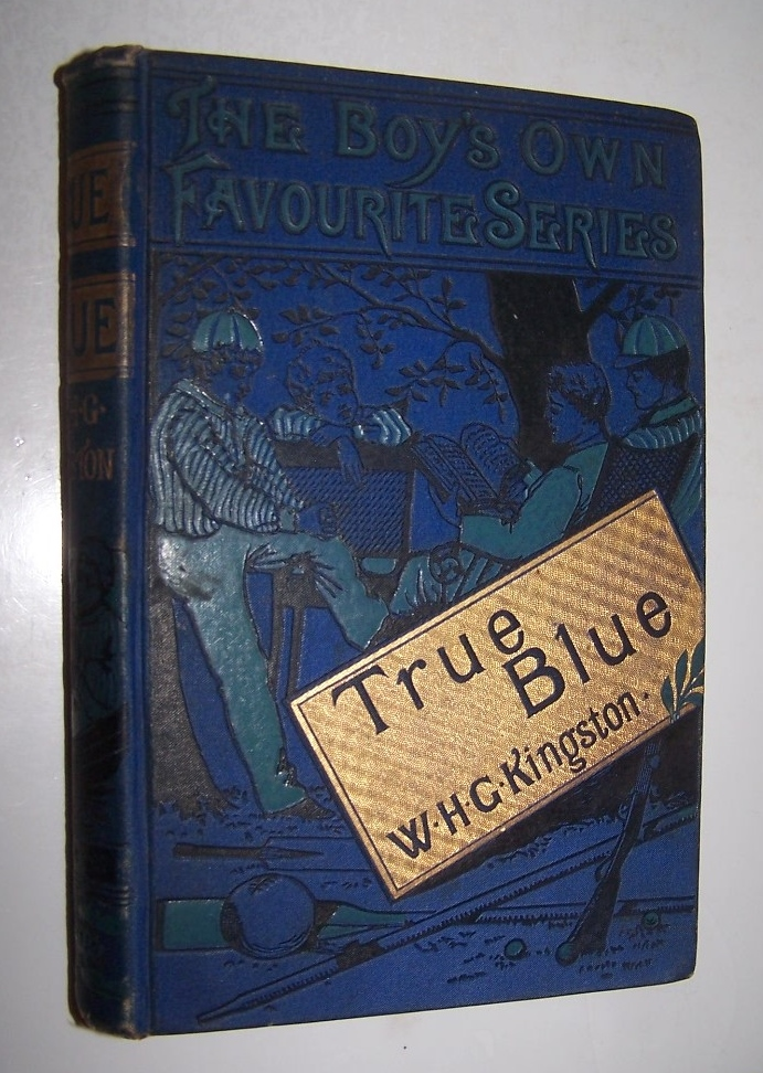 Image for TRUE BLUE; OR, THE LIFE AND ADVENTURES OF A BRITISH SEAMAN OF THE OLD SCHOOL