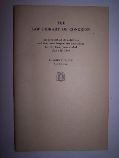 Image for THE LAW LIBRARY OF CONGRESS An account of its activities and the more important accessions for the fiscal year ending June 30, 1939