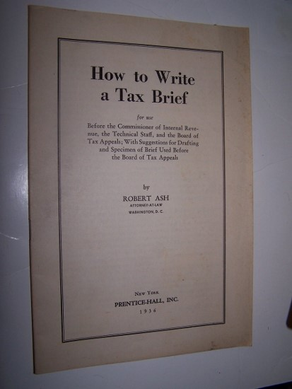 Image for HOW TO WRITE A TAX BRIEF  for use before the Commissioner of Internal Revenue, the Technical Staff, and the Board of Tax Appeals