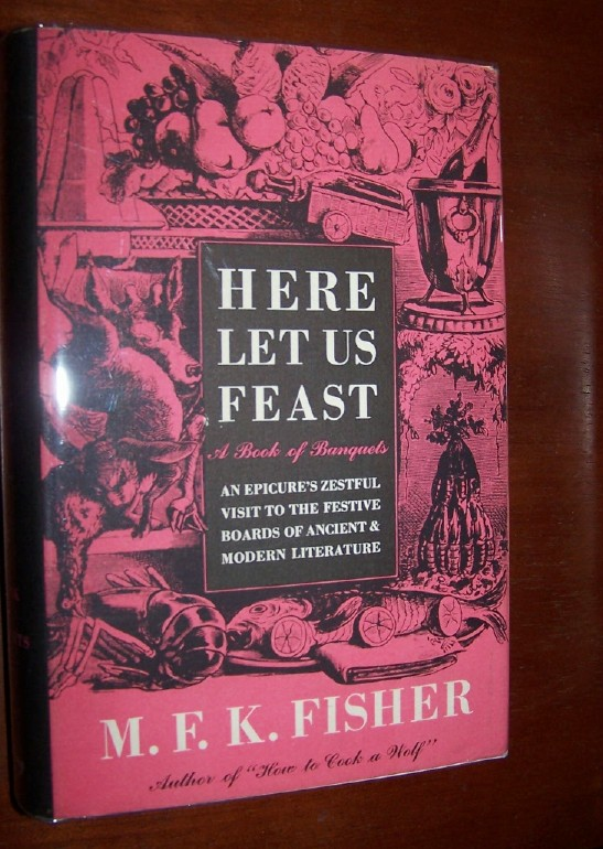 Image for HERE LET US FEAST - A BOOK OF BANQUETS