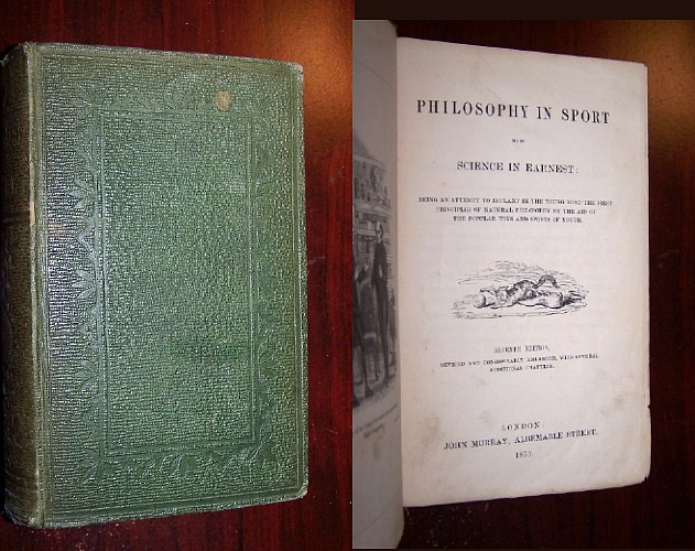 Image for PHILOSOPHY IN SPORT Made Science in Earnest   Being an attempt to implant in the young mind the first principles of Natural Philosophy by the aid of the popular toys and sports of youth