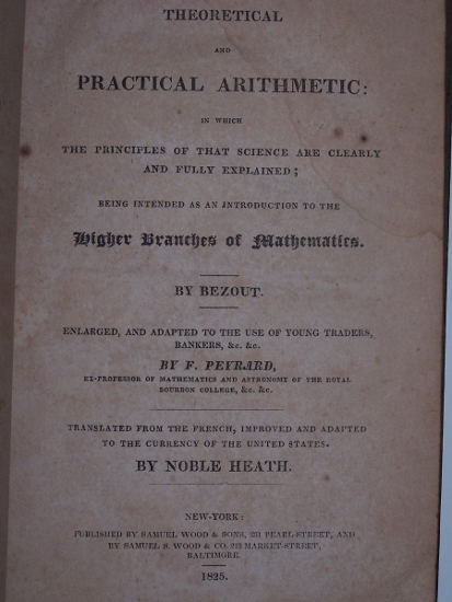 Image for A THEORETICAL AND PRACTICAL ARITHMETIC ... Enlarged, and adapted to the use of Young Traders, Bankers, &c. by F. Payrard