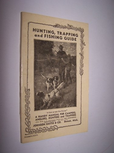 Image for Hunting,Trapping and Fishing Guide  - A Handy Manual for Campers, Anglers, Hunters and Trappers