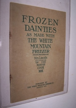 Image for Frozen Dainties. Fifty Choice Receipts for Ice Cream, Frozen Puddings, Frozen Fruits, Frozen Beverages, Sherberts and Water Ices