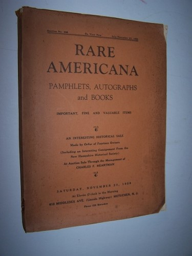 Image for RARE AMERICANA PAMPHLETS, AUTOGRAPHS, AND BOOKS  Important, Fine and Valuable Books. An Interesting Sale made by Order of Fourteen Owners