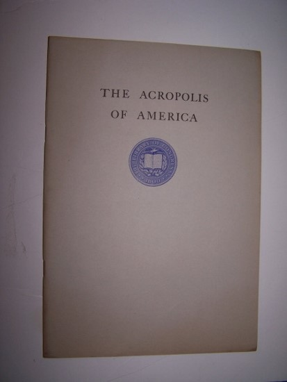 Image for The Acropolis of America - An Address by Honorable Ross Collins of Mississippi, before the House of Representatives April 4, 1940