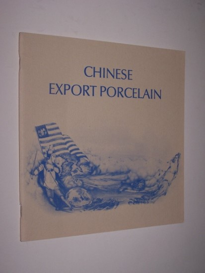 Image for CHINESE EXPORT PORCELAIN  A Loan Exhibition from New Jersey Collections