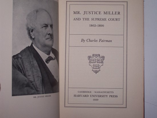 Image for MR. JUSTICE MILLER AND THE SUPREME COURT, 1862-1890