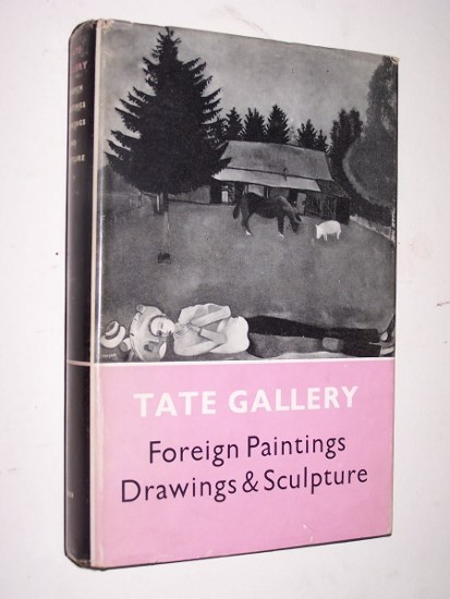 Image for THE FOREIGN PAINTINGS, DRAWINGS AND SCULPTURE [in the Tate Gallery]