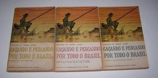 Image for Cacando E Pescando Por Todo O Brasil - Complete in Volumes 1, 2, and 3