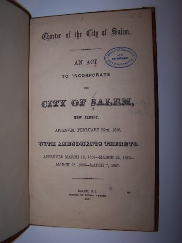 Image for Charter of the city of Salem : an act to incorporate the city of Salem, New Jersey, approved February 25th, 1858,  with amendments thereto, approved March 18, 1859 - March 22, 1860 - March 28, 1866 - March 7, 1867.