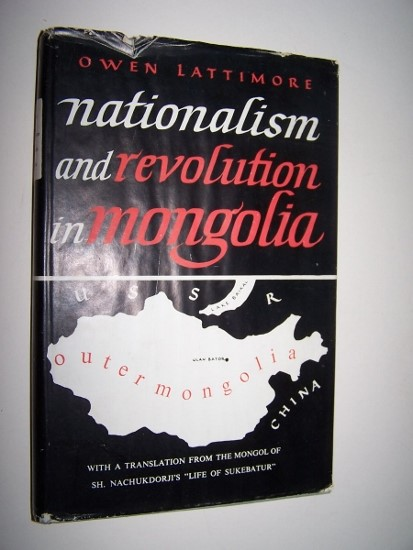 Image for NATIONALISM AND REVOLUTION IN MONGOLIA with a translation from the Mongol of Sh. Nachukdorji's Life of Sukebatur