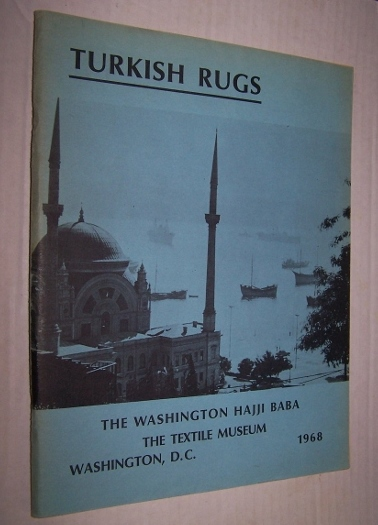 Image for TURKISH RUGS  An exhibition sponsored by the Washington Hajji Baba