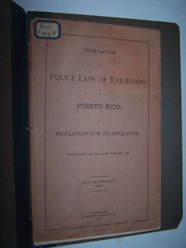 Image for Translation of Police Law of Railroads of Puerto Rico, and Regulations For Its Application Promulgated on the 17th of February 1888