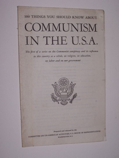 Image for 100 THINGS YOU SHOULD KNOW ABOUT COMMUNISM AND LABOR The first part of a series on the Communist conspiracy and its influence in this country as a whole, on religion, on education, on labor and on our government