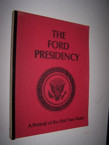 Image for The Ford Presidency A Portrait of the First Two Years [cover title]