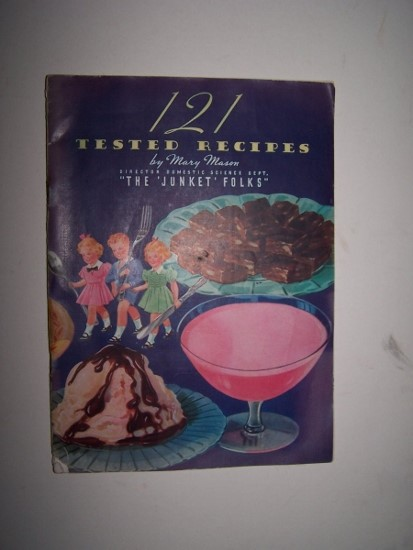 "Image for 121 TESTED RECIPES  by Mary Mason, Director Domestic Science Department, ""The Junket Folks"""