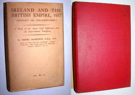 Image for IRELAND AND THE BRITISH EMPIRE 1937 CONFLICT OR COLLABORATION  A Study of Anglo-Irish Differences from the International Standpoint