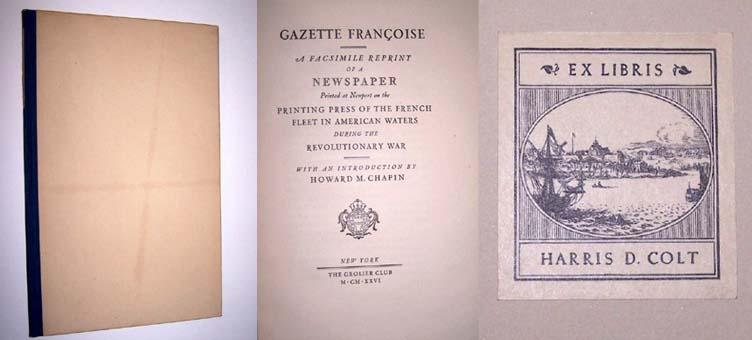 Image for GAZETTE FRANCOISE, A Facsimile Reprint of a Newspaper Printed at Newport on the Printing Press of the French Fleet in American Waters During the Revolutionary War