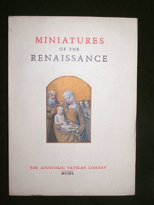 Image for MINIATURES OF THE RENAISSANCE  Catalogue of the Exhibition, with 2 Representations in Colour and 31 in Black