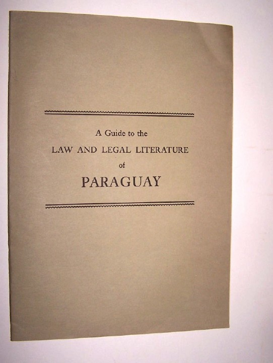 Image for A GUIDE TO THE LAW AND LEGAL LITERATURE OF PARAGUAY