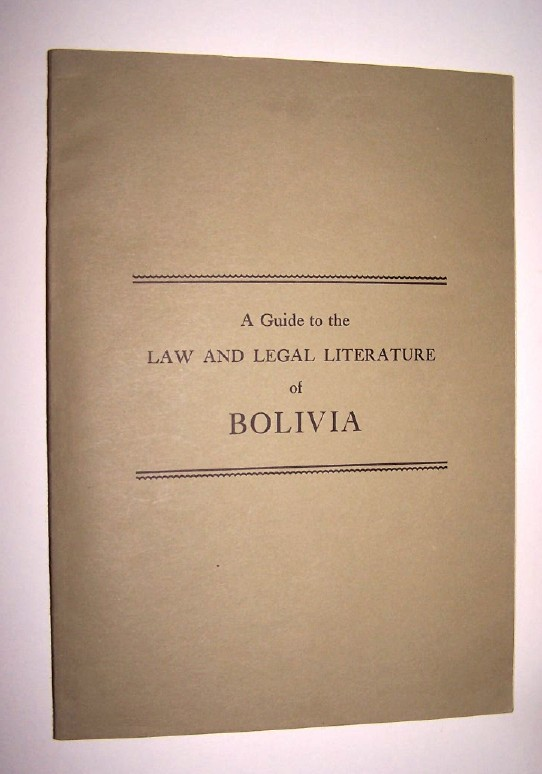 Image for A GUIDE TO THE LAW AND LEGAL LITERATURE OF BOLIVIA
