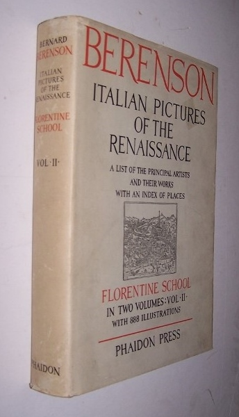 Image for Italian Pictures of the Renaissance -- Florentine School in Two Volumes: Volume II  A list of the principal artists and their works with an index of places
