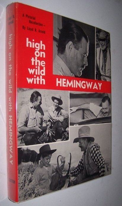 Image for High on the Wild with Hemingway A Pictorial Recollection