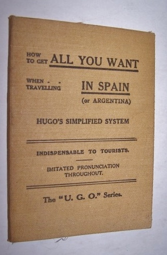 Image for HOW TO GET ALL YOU WANT WHEN TRAVELLING IN SPAIN or ARGENTINA [HUGO'S SIMPLIFIED SYSTEM]