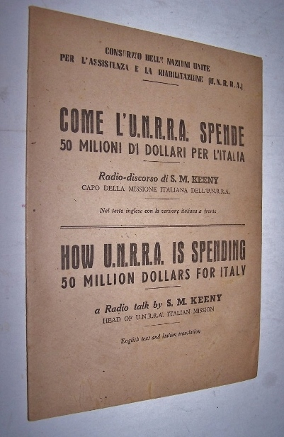 Image for HOW U.N.R.R.A IS SPENDING 50 MILLION DOLLARS FOR ITALY A Radio Talk by S. M. Keeny Head of U.N.R.R.A Italian Mission