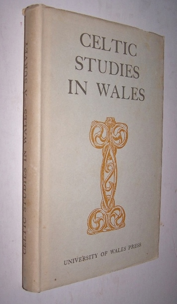 Image for Celtic Studies in Wales - A Survey  Prepared For the Meeting of the Second International Congress of Celtic Studies Held In Cardiff, 6 to 13 July 1963 And Published On Behalf Of The Board Of Celtic Studies Of the University of Wales