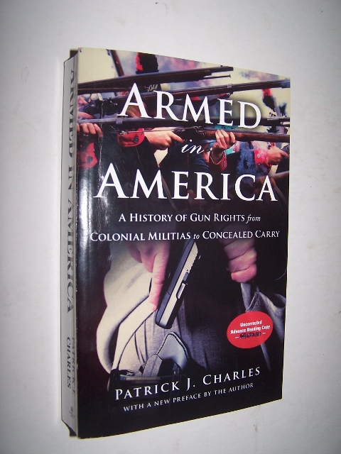 Image for Armed in America: A History of Gun Rights from Colonial Militias to Concealed Carry