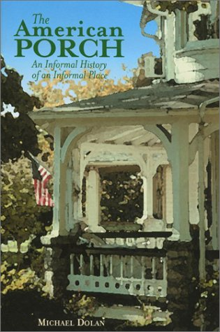 Image for THE AMERICAN PORCH  An Informal History of an Informal Place